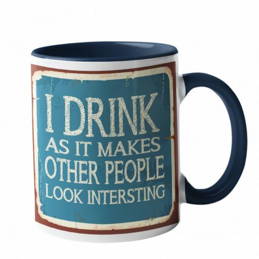 I drink, to make other people look interesting Humour Mug