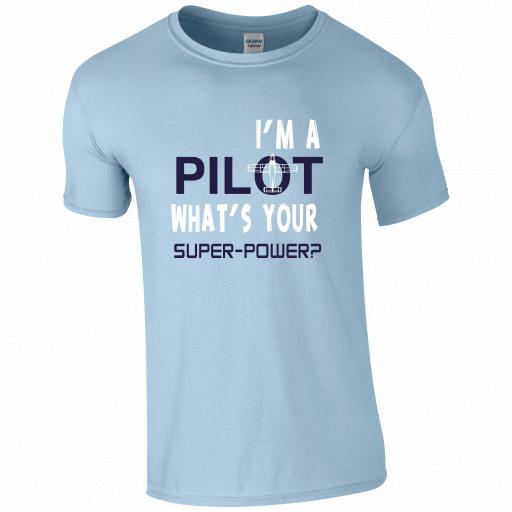 I'm A Pilot, What's your Superpower, Pilot Humour T-shirt