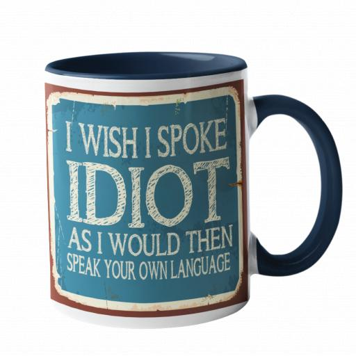 If I spoke Idiot Humour Mug