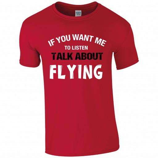 If you want me to listen, talk about flying Pilot Humour T-shirt