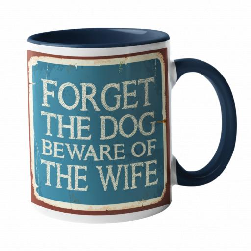 Forget The Dog, Beware of the Wife Humour Mug
