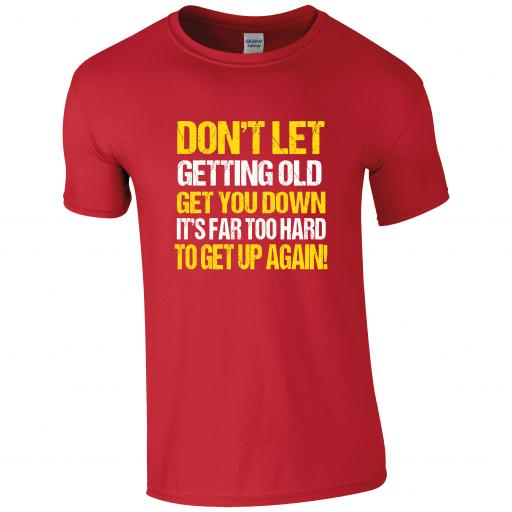 Don't let people get you down, it's far too hard to get back up again! Humour T-shirt