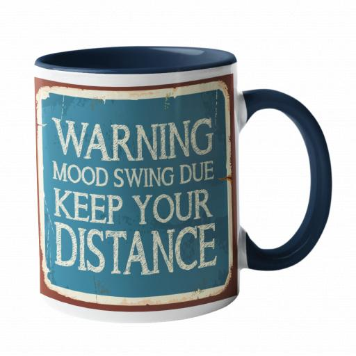 Warning Mood Swing due, Keep Your Distance Humour Mug