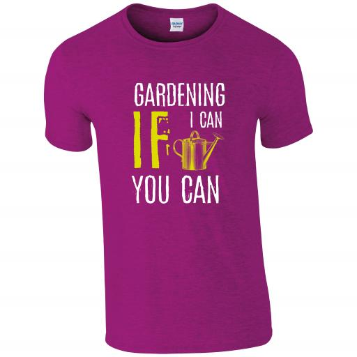 Gardening If I can you can, Gardening Humour T-shirt