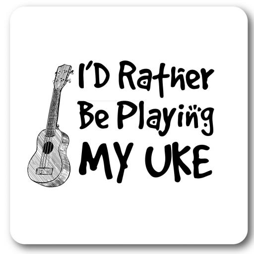 I'd Rather Be Playing My UKE Wall Sign