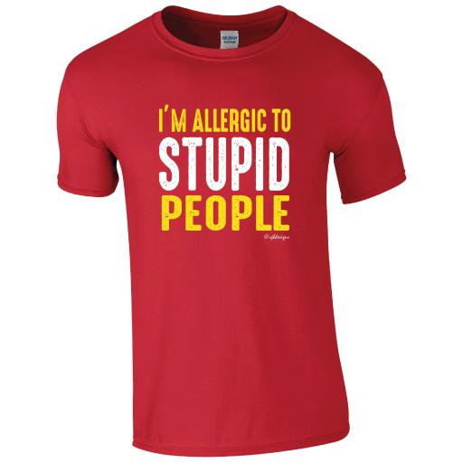 I'm Allergic to Stupid People Humour T-shirt