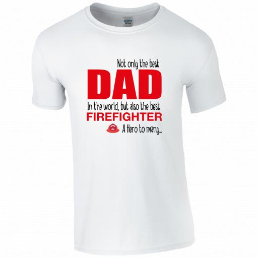 Best Dad, Best Firefighter T-shirt