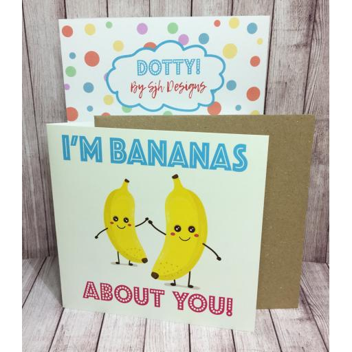 Dotty Card Range - I'M Banana's About you Greetings Card - Got2haveone