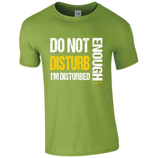 Do no Disturb, I'm Disturbed Enough, Humour T-shirt