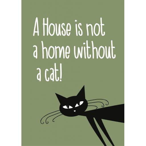 CLAW08 A house without a cat is not a home A5 Sign