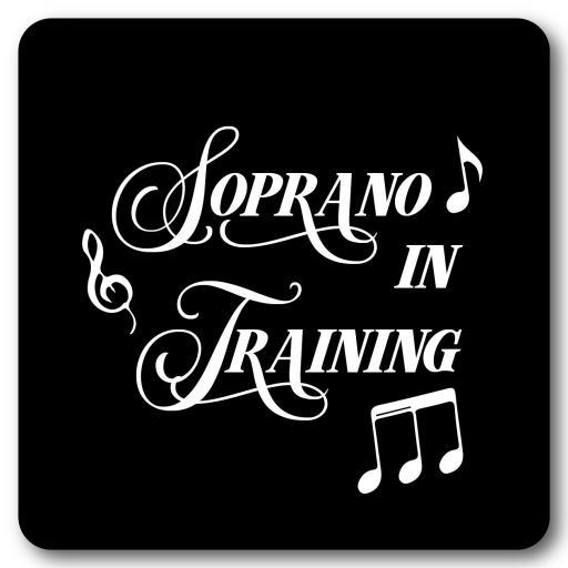 Soprano in Training Music coaster