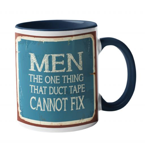 Men, The one thing Duct Tape Cannot Fix Zero Tolerance Mug