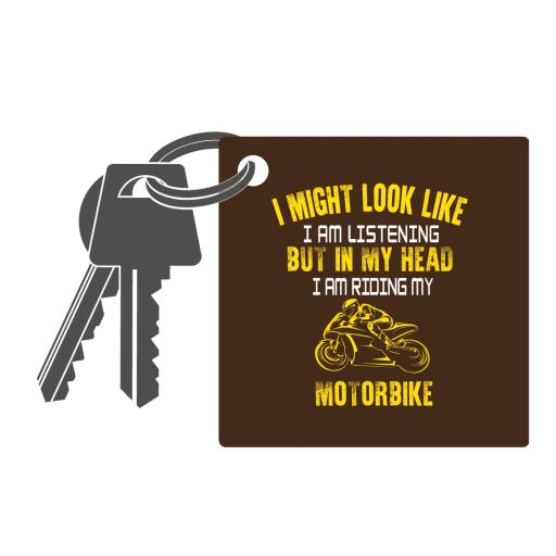 If you want me to listen, talk about motorbikes.Motorbike Humour Key Ring