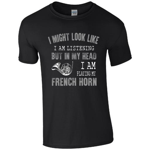 FRENCH HORN - PLAYING MY FRENCH HORN T-SHIRT