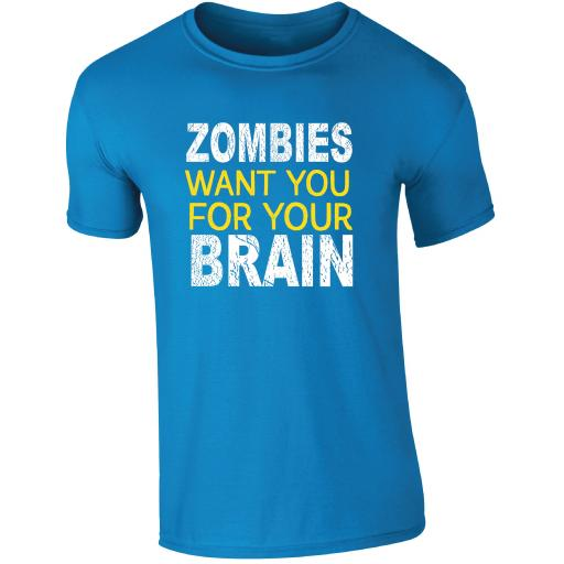 Zombies Want you for your brain T-shirt