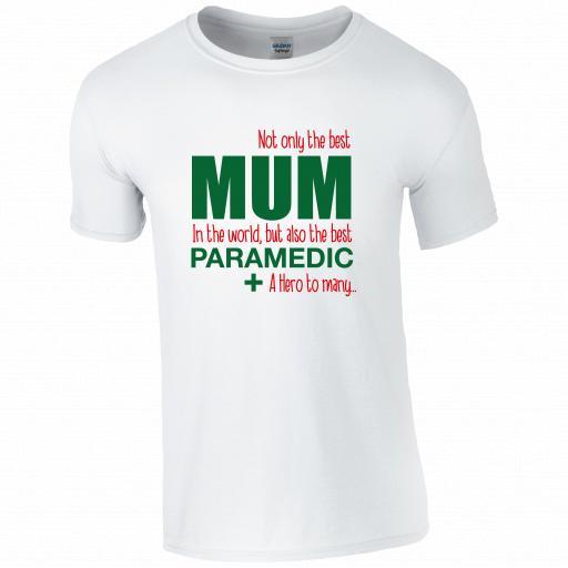 Best Mum, Best Paramedic T-shirt