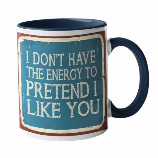 I don't have the energy to hate you Humour Mug