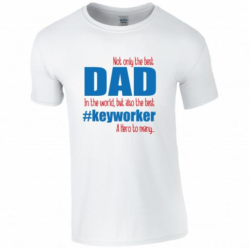 Not only the Best Dad In the World, but also the best #keyworker T-shirt