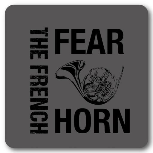 Fear The French Horn Music coaster
