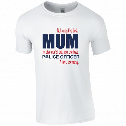 Best Mum, Best Police Officer T-shirt