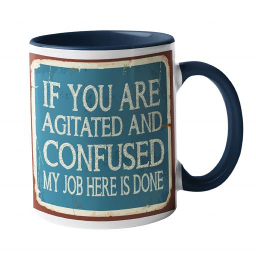 If you are agitated and confused Mug