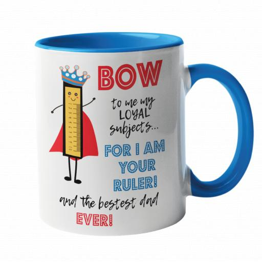 Bow to me my loyal subjects, for I am your Ruler Mug