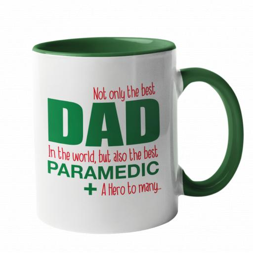 Not only the best DAD in the world, but also the best Paramedic Mug