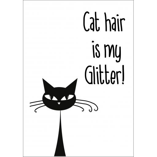 CLAW07 Cat Hair is my Glitter A5 Sign