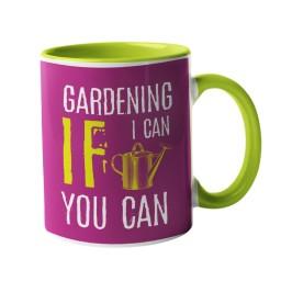 Gardening, If I can, you can Gardening Mug