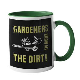Gardeners Know all the dirt Gardening Mug